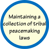Maintaining a collection of tribal peacemaking laws